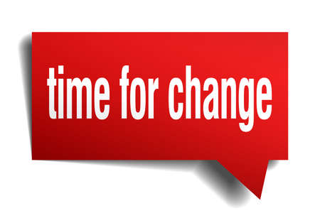 Time for change red 3d square isolated speech bubble