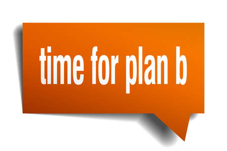 time for plan b orange 3d square isolated speech bubble Illustration