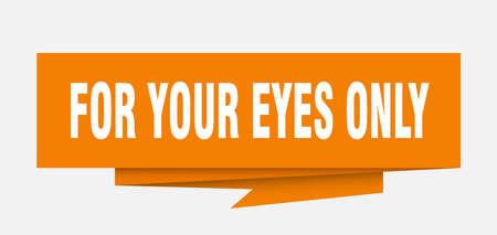 for your eyes only sign. for your eyes only paper origami speech bubble. for your eyes only tag. for your eyes only banner