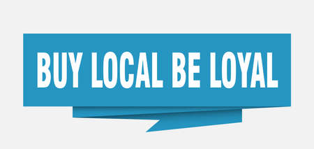 buy local be loyal sign. buy local be loyal paper origami speech bubble. buy local be loyal tag. buy local be loyal banner Illusztráció