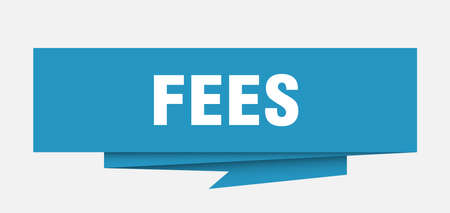 Fees sign.