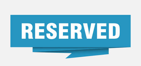 reserved sign. reserved paper origami speech bubble. reserved tag. reserved banner
