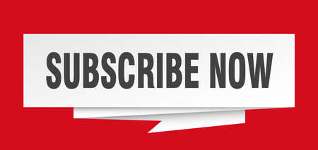 subscribe now sign. subscribe now paper origami speech bubble. subscribe now tag. subscribe now banner