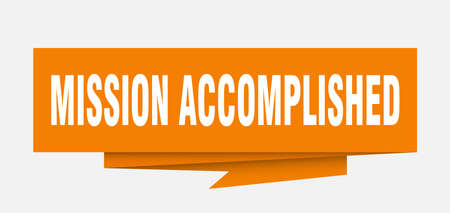 mission accomplished sign. mission accomplished paper origami speech bubble. mission accomplished tag. mission accomplished banner