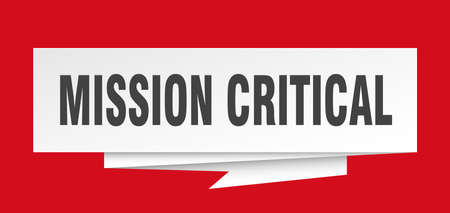 mission critical sign. mission critical paper origami speech bubble. mission critical tag. mission critical banner