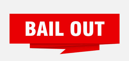 bail out sign. bail out paper origami speech bubble. bail out tag. bail out banner