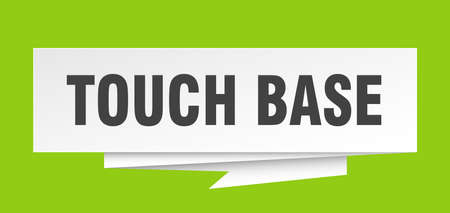 touch base sign. touch base paper origami speech bubble. touch base tag. touch base banner