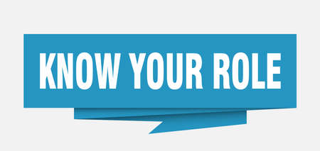 know your role sign. know your role paper origami speech bubble. know your role tag. know your role banner