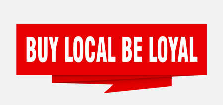 buy local be loyal sign. buy local be loyal paper origami speech bubble. buy local be loyal tag. buy local be loyal banner Vettoriali