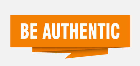 be authentic sign. be authentic paper origami speech bubble. be authentic tag. be authentic banner
