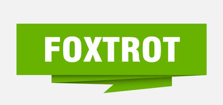 foxtrot sign. foxtrot paper origami speech bubble. foxtrot tag. foxtrot banner