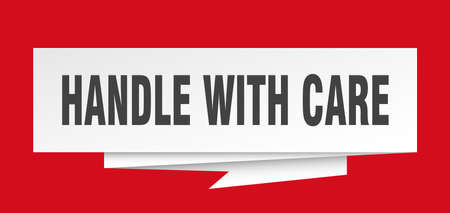handle with care sign. handle with care paper origami speech bubble. handle with care tag. handle with care banner