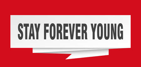 stay forever young sign. stay forever young paper origami speech bubble. stay forever young tag. stay forever young banner Illustration