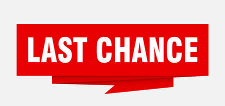 last chance sign. last chance paper origami speech bubble. last chance tag. last chance banner