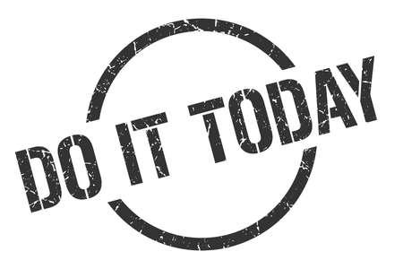 do it today black round stamp Illustration
