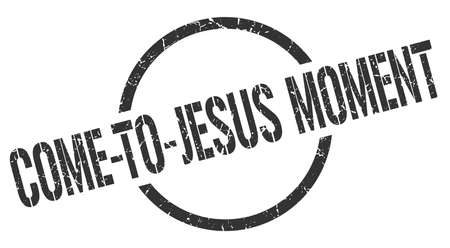come-to-jesus moment black round stamp Illustration