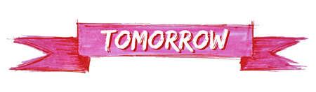 tomorrow hand painted ribbon sign Vecteurs