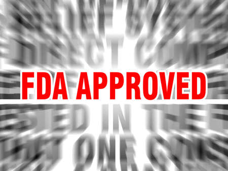 blurred text with focus on fda approved