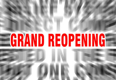 blurred text with focus on grand reopening