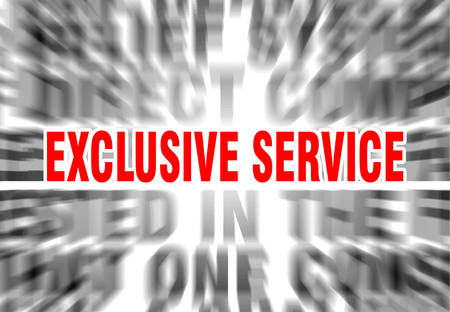 blurred text with focus on exclusive service