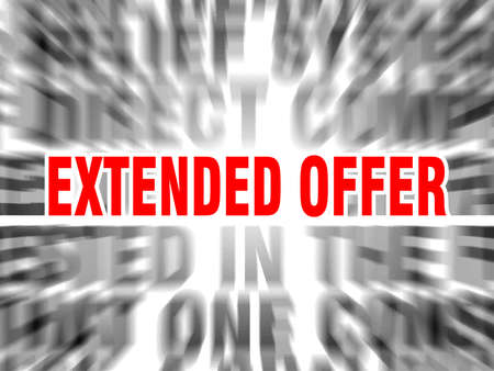 blurred text with focus on extended offer