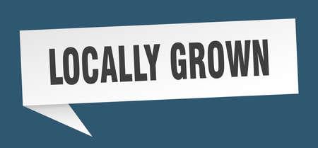 locally grown speech bubble. locally grown sign. locally grown banner