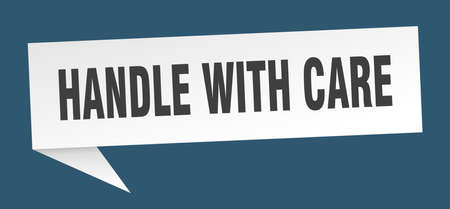handle with care speech bubble. handle with care sign. handle with care banner