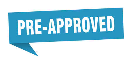 pre-approved speech bubble. pre-approved sign. pre-approved banner Illustration