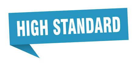 high standard speech bubble. high standard sign. high standard banner