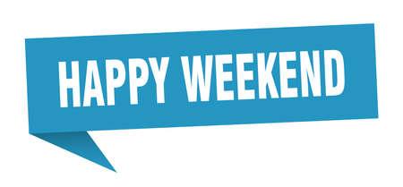 happy weekend speech bubble. happy weekend sign. happy weekend banner