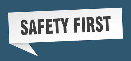 safety first speech bubble. safety first sign. safety first banner