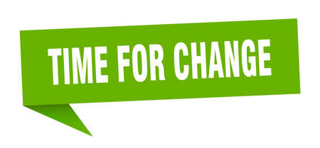 time for change speech bubble. time for change sign. time for change banner Illustration