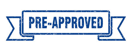 pre-approved grunge ribbon. pre-approved sign. pre-approved banner
