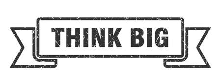 think big grunge ribbon. think big sign. think big banner Ilustracja