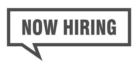 now hiring speech bubble on white background. now hiring sign