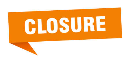 closure speech bubble. closure sign. closure banner