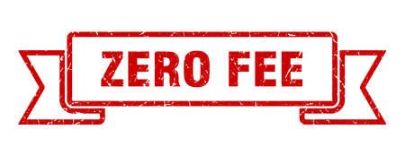 zero fee grunge ribbon. zero fee sign. zero fee banner