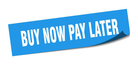 buy now pay later sticker. buy now pay later square isolated sign. buy now pay later Vettoriali