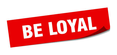 be loyal sticker. be loyal square isolated sign. be loyal  イラスト・ベクター素材