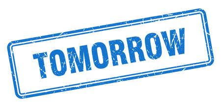 tomorrow stamp. tomorrow square grunge sign. tomorrow 版權商用圖片 - 126503716