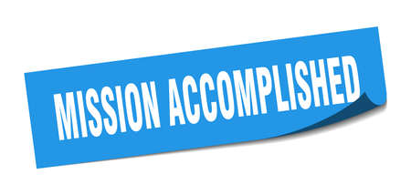 mission accomplished sticker. mission accomplished square isolated sign. mission accomplished