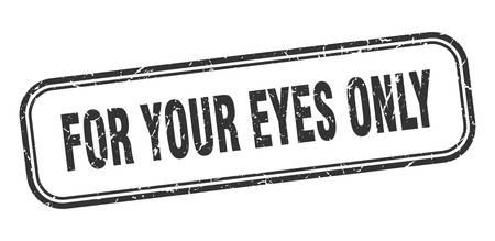 for your eyes only stamp. for your eyes only square grunge sign. for your eyes only Illustration