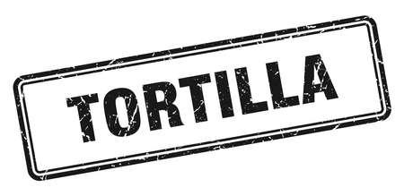 tortilla stamp. tortilla square grunge sign. tortilla