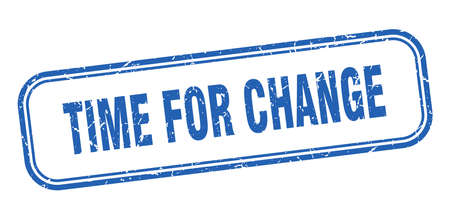 time for change stamp. time for change square grunge sign. time for change