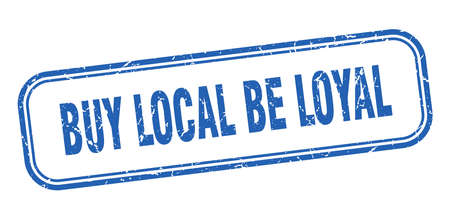 buy local be loyal stamp. buy local be loyal square grunge sign. buy local be loyal Stock Illustratie
