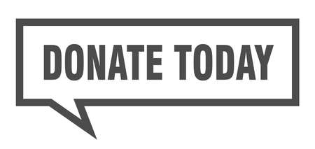 donate today sign. donate today square speech bubble. donate today