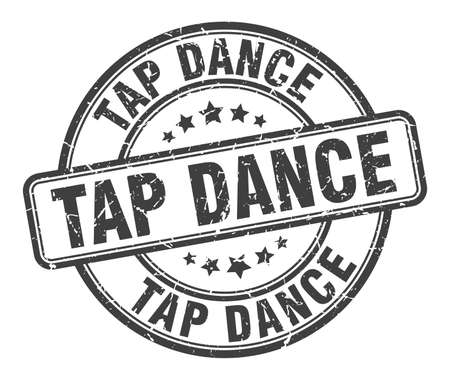 tap dance stamp. tap dance round grunge sign. tap dance