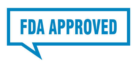 fda approved sign. fda approved square speech bubble. fda approved
