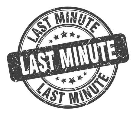 last minute stamp. last minute round grunge sign. last minute