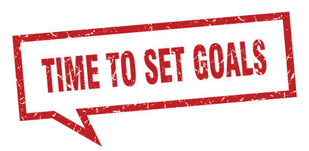 time to set goals sign. time to set goals square speech bubble. time to set goals